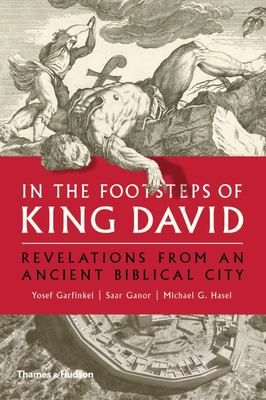 In the Footsteps of King David - Revelations from an Ancient Biblical City
