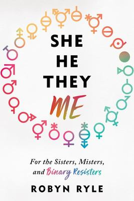She/He/They/Me - The Great Exploration of the Different Paths That Make You You