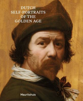 Dutch Self-Portraits of the Golden Age