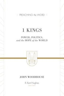1 Kings - Power, Politics, and the Hope of the World