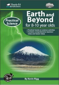Practical Science Series: Earth and Beyond, 8-10 yrs