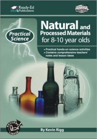 Practical Science Series: Natural and Processed Materials, 8-10 yrs