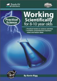 Practical Science Series: Working Scientifically for 8-10 Year Olds