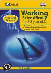 Practical Science Series: Working Scientifically, 6-8 yrs