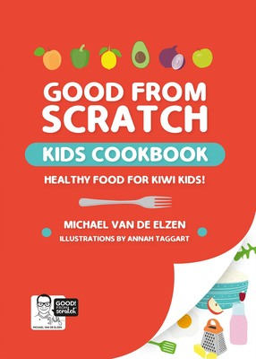 Good From Scratch Kids Cookbook
