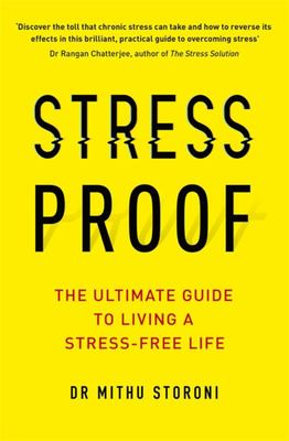 Stressproof - The Scientific Solution to Protect Your Brain and Body - And Be More Resilient Every Day
