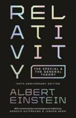 Relativity - The Special and the General Theory - 100th Anniversary Edition