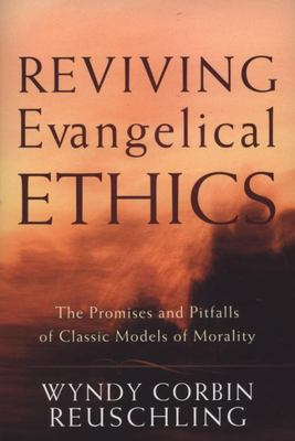 Reviving Evangelical Ethics - The Promises and Pitfalls of Classic Models of Morality