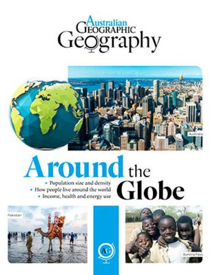 Australian Geographic Geography: Around the Globe
