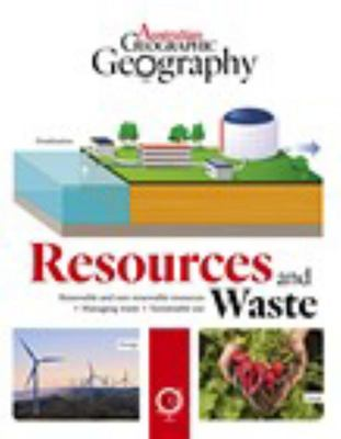 Australian Geographic Geography: Resources and Waste