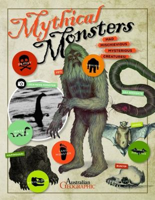 Mythical Monsters: Mad Mischievious Mysterious Creatures!