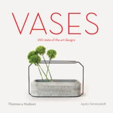 Vases: 250 State-Of-the-Art Designs