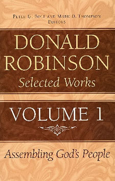 Donald Robinson - Selected Works Volume 1 - Church and Ministry