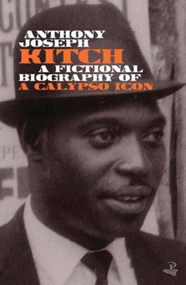 Kitch : A fictional biography of a calypso icon