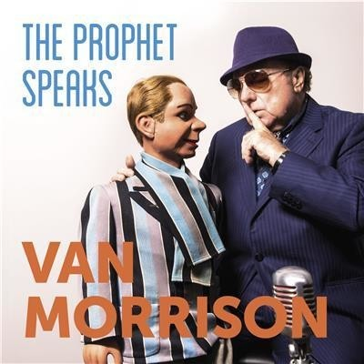 The Prophet Speaks - Van Morrison