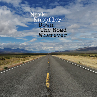 Down the Road Whatever - Mark Knopfler