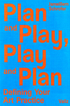 Plan and Play, Play and Plan: Defining Your Art Practise