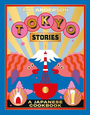 Tokyo Stories: The Ultimate Foodie Adventures from Basement to Skyscrapers