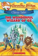 The Wonderful Wizard of Oz (Geronimo Stilton Classic Tales)