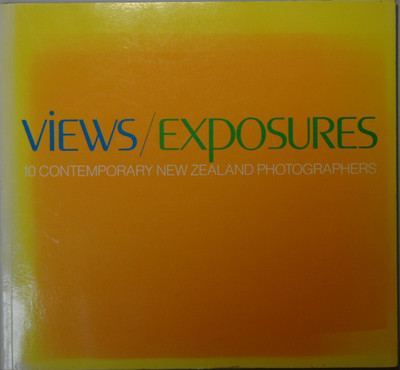 Views/Exposures 10 Contemporary New Zealand Photographers