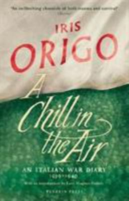 A Chill in the Air: An Italian War Diary 1939-1940