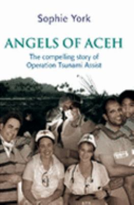 Angels of Aceh: The compelling story of Operation Tsunami Assist