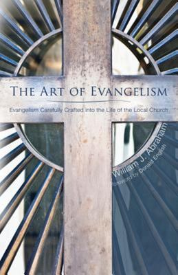 The Art of EvangelismEvangelism Carefully Crafted into the Life of the Local Church