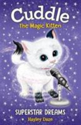 Superstar Dreams - Cuddle the Magic Kitten