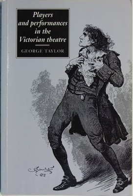 Players and Performance in the Victorian Theatre