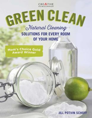 Green Clean - Natural Cleaning Solutions for Every Room of Your Home