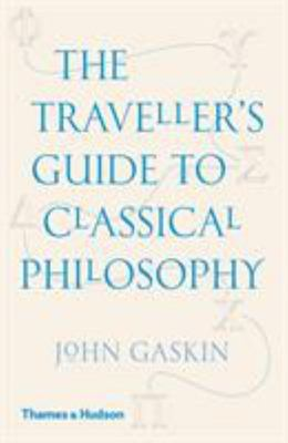 The Traveller's Guide to Classical Philosophy