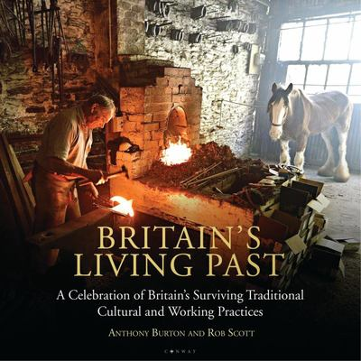 Britain's Living Past - A Celebration of Britain's Surviving Traditional Cultural and Working Practices