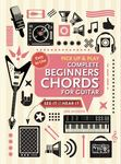 Complete Beginners Chords for Guitar (Pick up and Play) - Quick Start, Easy Diagrams