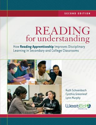 Reading for Understanding - How Reading Apprenticeship Improves Disciplinary Learning in Secondary and College Classrooms
