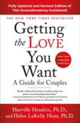 Getting the Love You Want: A Guide for Couples  (Revised 30th Anniversary Edition)
