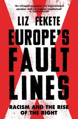 Europe's Fault Lines - Racism and the Rise of the Right