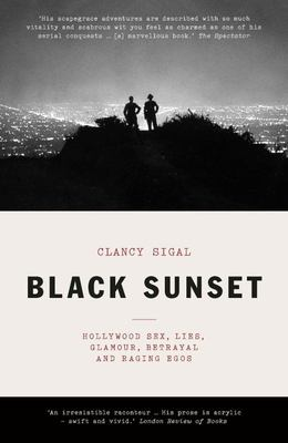 Black Sunset - Hollywood Sex, Lies, Glamour, Betrayal, and Raging Egos