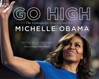 Go High - The Unstoppable Presence and Poise of Michelle Obama