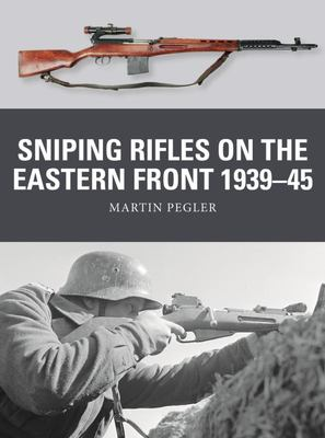 Sniping Rifles on the Eastern Front 1939-45