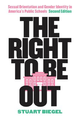 The Right to Be Out - Sexual Orientation and Gender Identity in America's Public Schools