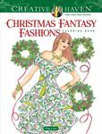 Creative Haven Christmas Fantasy Fashions Coloring Book