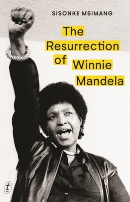 The Resurrection of Winnie Mandela