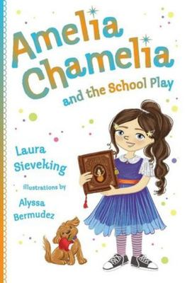 Amelia Chamelia and the School Play (#3)