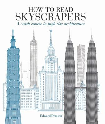 How to Read Skyscrapers - A Crash Course in High-Rise Architecture