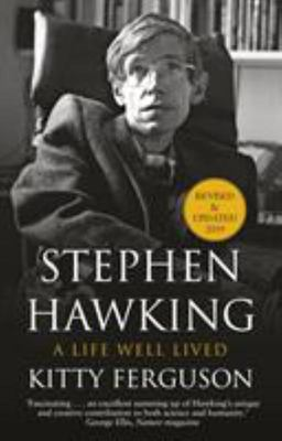 Stephen Hawking: A Life Well Lived (revised & updated 2019)