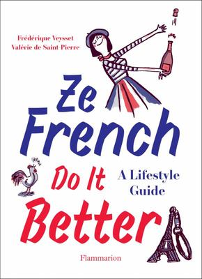 Ze French Do It Better A Lifestyle Guide