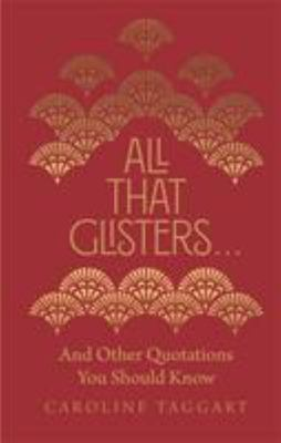All That Glisters... And Other Quotations You Should Know