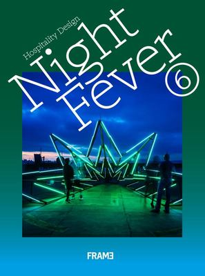 Night Fever 6: Hospitality Design