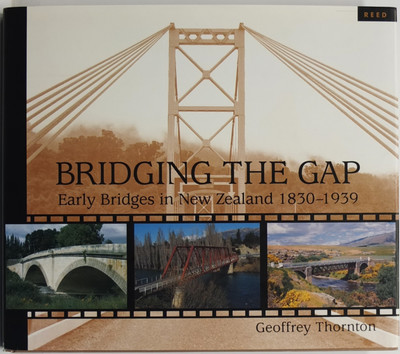 Bridging the Gap: Early Bridges in New Zealand 1830-1939