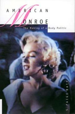 American Monroe: The Making of a Body Politic